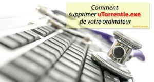 comment-supprimer-utorrentie-exe-processus